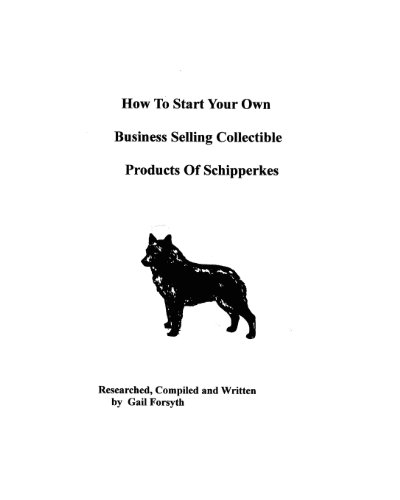 How To Start Your Own Business Selling Collectible Products Of Schipperkes