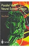 Parallel VLSI Neural System Design, Zhang, David, 9813083301