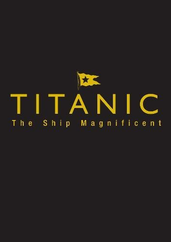 Titanic the Ship Magnificent: Slipcase Volumes One and Two