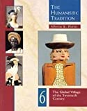 The Humanistic Tradition Vol. 6 : The Global Village of the Twentieth Century, Fiero, Gloria K., 0697340732