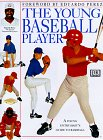 Young Player - The Young Baseball Player: A Young Enthusiast's Guide to Baseball