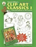 Clip Art Classics I : A Revised Collection of Old Favorites, , 0887244572