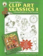 Clip Art Classics I: A Revised Collection of Old Favorites