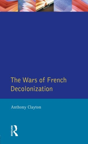 The Wars of French Decolonization (Modern Wars In Perspective)