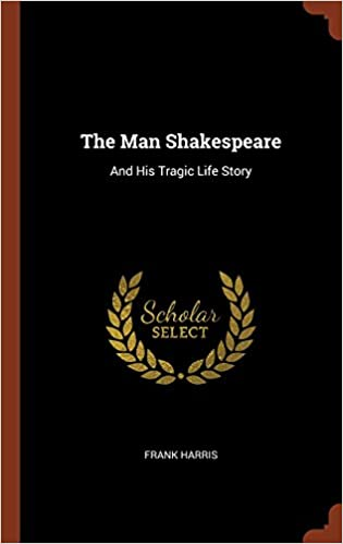 Book The Man Shakespeare: And His Tragic Life Story