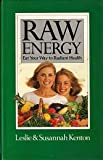 img - for Raw Energy: Eat Your Way to Radiant Health (Classic Collection) book / textbook / text book