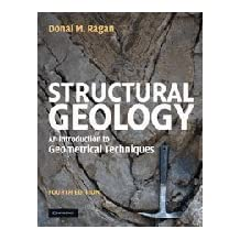 Structural Geology: An Introduction to Geometrical Techniques 4th (fourth) Edition by Ragan, Donal M. published by Cambridge University Press (2009)