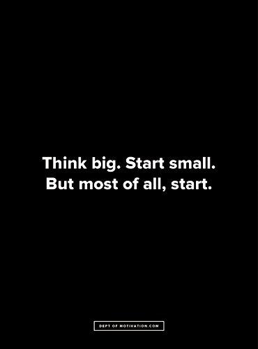 Think Big. Start Small