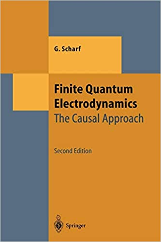 Buy Finite Quantum Electrodynamics: The Causal Approach (Theoretical