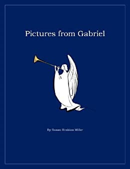 Pictures from Gabriel by [Miller, Susan Hoskins]