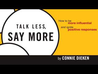 talk less say more three habits If looking for a book talk less, say more: three habits to influence others and make things happen by connie dieken in pdf format, then you've come to the correct.