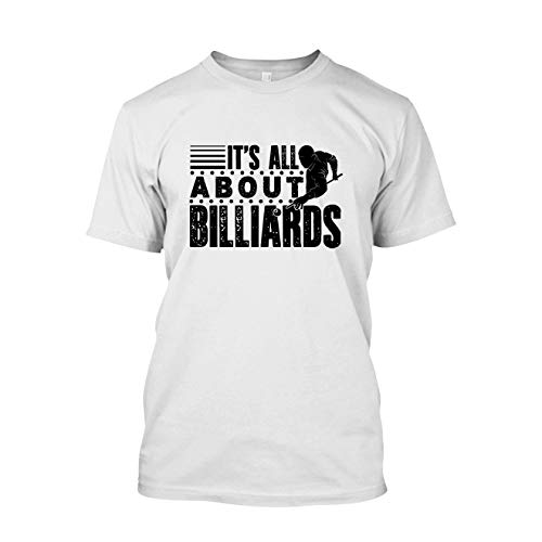 Elido Store It's All About Billiards Cotton Tshirt for Mens, Womens Shirt White,3XL