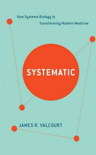 Systematic: How Systems Biology Is Transforming Modern Medicine