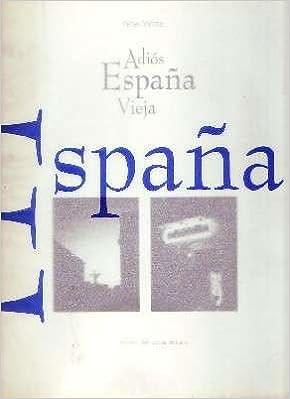 ADIÓS ESPAÑA VIEJA: Amazon.es: WITTE, PETER: Libros