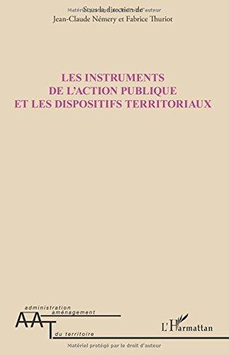Download Les instruments de l'action publique et les dispositifs territoriaux (French Edition) PDF