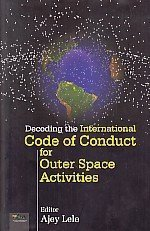 Read Online Decoding the International Code of Conduct for Outer Space Activities ebook