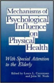 Mechanisms of Psychological Influence on Physical Health: With Special Attention to the Elderly: With Special Attention to the Elderly - Conference Proceedings
