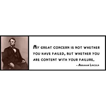 ABRAHAM LINCOLN My Great Concern Is Not Whether You Have Failed, Wall Quote