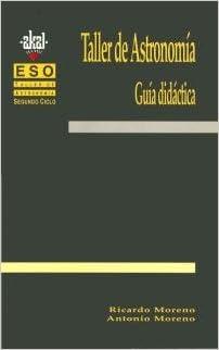 Rapidshare descargar e libros Taller de Astronomía 2º Ciclo ESO. Libro guía del profesorado. (Enseñanza secundaria) PDF