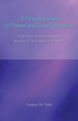 A simple guide to planetary transformation how your personal a simple guide to planetary transformation how your personal spiritual journey can change the world fandeluxe Epub
