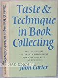 Taste and Technique in Book Collecting; with an Epilogue, John Carter, 0900002301