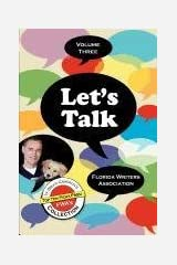 Let's Talk, Florida Writers Association -Volume Three Paperback