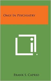 Only in Psychiatry