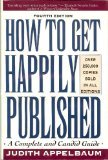 How to Get Happily Published : A Complete and Candid Guide, Appelbaum, Judith, 0062715445