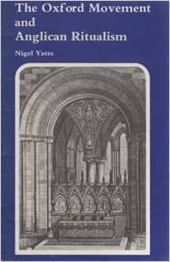 The Oxford Movement and Anglican Ritualism (General Series) by Nigel Yates (1983-03-02)