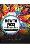 img - for How To Pass the PRAXIS I Test (The FIRST TIME You Take It) by YOUNG LADONNA R WHITE MARCIA L (2012-08-22) Spiral-bound book / textbook / text book