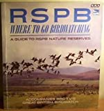 Where to Go Birdwatching, Royal Society for the Protection of Birds Staff, 0563207779