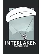"""Interlaken Journal: Switzerland Paragliding Notebook, Paraglider Diary, Paraglide Instructor Blank Lined Journal 6""""x9"""" 120 Pages"""