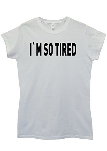 I Am So Tired Lazy Cool White Women T Shirt Top-XXL (I Am So Tired compare prices)