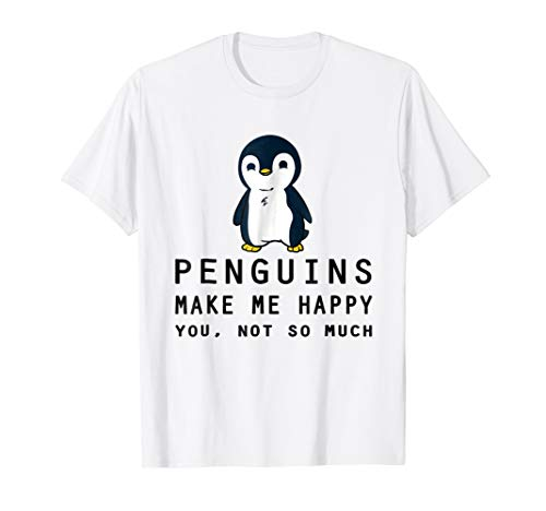 Penguins Make Me Happy Penguin Funny T-Shirt