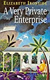 Front cover for the book A Very Private Enterprise by Elizabeth Ironside