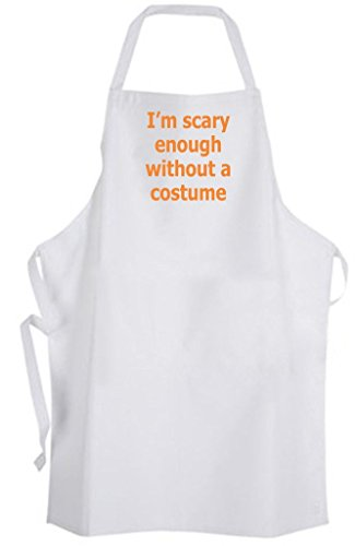 I'm scary enough without a costume Adult Size Apron - Halloween Cute Funny Humor (Humor Apron Costume Bbq)