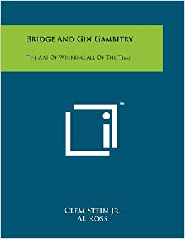 Bridge and Gin Gambitry: The Art of Winning All of the Time