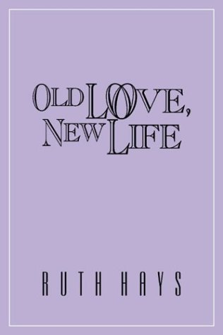 Read Online Old Love, New Life ebook