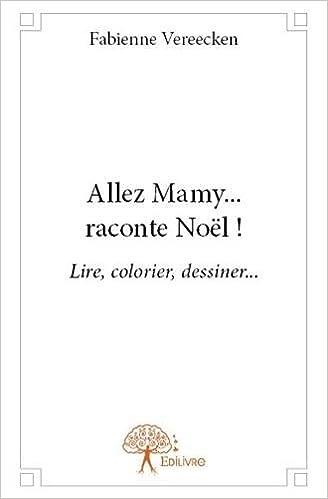 Manuels téléchargeables gratuitement Allez Mamy... raconte ! : Noël 2332631674 by Fabienne Vereecken in French PDF