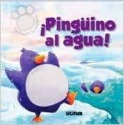 Pinguino Al Agua!/penguin In The Water! por Daniela Feoli epub