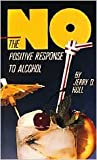 img - for No: The Positive Response To Alcohol (A Christian Response to Contemporary Social Issues) book / textbook / text book