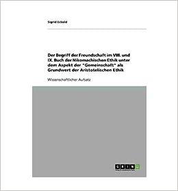 Book Der Begriff Der Freundschaft Im VIII. Und IX. Buch Der Nikomachischen Ethik Unter Dem Aspekt Der