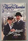 Aunt Abigail's Beau (The Road to Avonlea, No. 7)