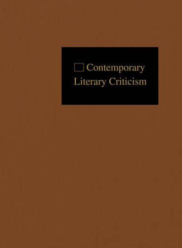 Download Contemporary Literary Criticism: Criticism of the Works of Today's Novelists, Poets, Playwrights, Short Story Writers, Scriptwriters, and Other Creative Writers pdf epub