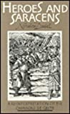 Heroes and Saracens : A Reinterpretation of the Chansons de Geste, Daniel, Norman A., 0852244304