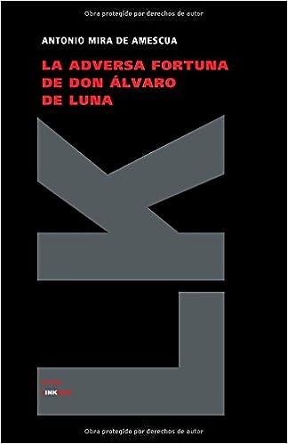 La adversa fortuna de don Álvaro de Luna (Teatro) (Spanish Edition)