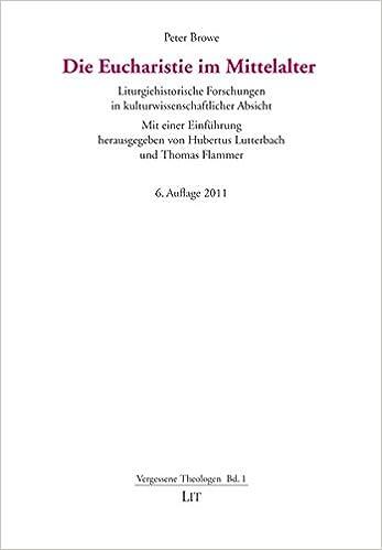 Die Eucharistie Mittelalter. Liturgiehistorische