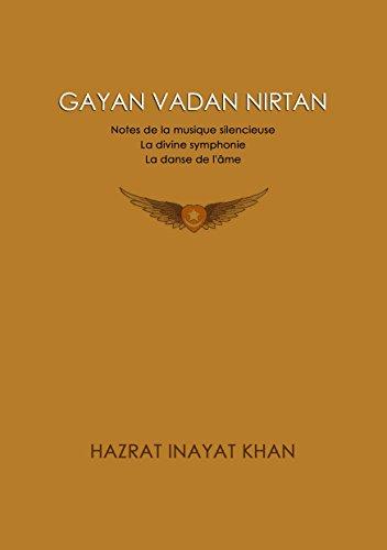 Gayan Vadan Nirtan, Notes de la Musique Silencieuse - la Divine Symphonie - la Danse de l'Ame