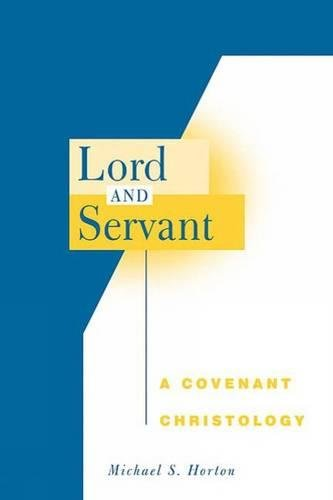 Lord and Servant: A Covenant Christology