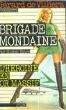 Brigade mondaine, tome 6 : L'héroïne en or massif par Brice